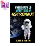 【中商海外直订】When I Grow Up I Want to Be an Astronaut