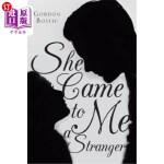 【中商海外直订】She Came to Me a Stranger