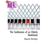 【中商海外直订】The Confessions of an Elderly Gentleman