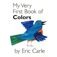 "My Very First Book of Colors ""我的第一本色彩书""艾瑞-卡尔 (《好饿的毛毛虫》作者)IS"
