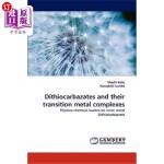 【中商海外直订】Dithiocarbazates and Their Transition Metal Complex