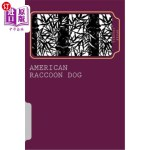 【中商海外直订】American Raccoon Dog: The Extraordinary Saga of an