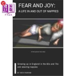 【中商海外直订】Fear and Joy: : A life in and out of nappies