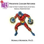 【中商海外直订】Prostate Cancer Returns: How to Fight to Save Your