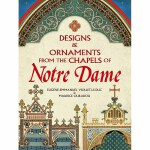 Designs and Ornaments from the Chapels of Notre Dame(POD)