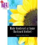 【中商海外直订】Make Biodiesel at Home - Backyard Biofuel: Backyard