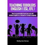【预订】Teaching Toddlers English (Esl, Efl): How to Teach Two-