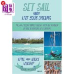 【中商海外直订】Set Sail and Live Your Dreams: Follow a Young Famil