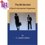 【中商海外直订】The Bit Bucket: A Tale of a Journeyman Programmer