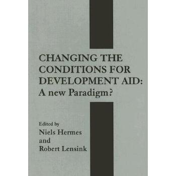 【预订】Changing the Conditions for Development Aid: A New Paradigm? 美国库房发货,通常付款后3-5周到货!