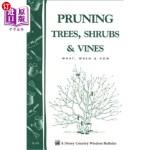 【中商海外直订】Pruning Trees, Shrubs & Vines: What, When & How