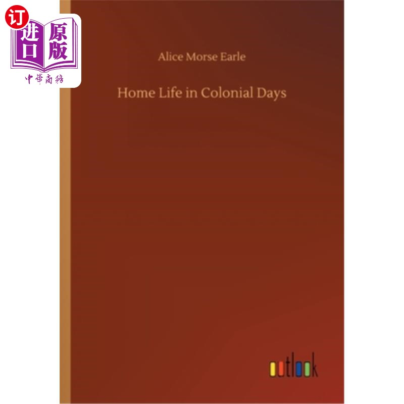 【中商海外直订】Home Life in Colonial Days
