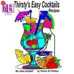 【中商海外直订】Thirsty's Easy Cocktails: A Collection of Simple Re