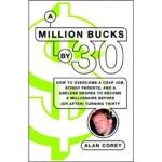 A Million Bucks by 30 Alan Corey(艾伦・科里) Ballantine Books