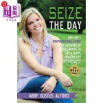 【中商海外直订】Seize the Day: One Girl's Inspirational Story of Gr