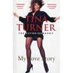 【中商原版】美国歌手女演员蒂娜・特纳(官方传记)英文原版 Tina Turner: My Love Story (Of