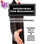 【中商海外直订】Interviews For Beginners: Including: How to Answer