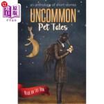 【中商海外直订】Uncommon Pet Tales