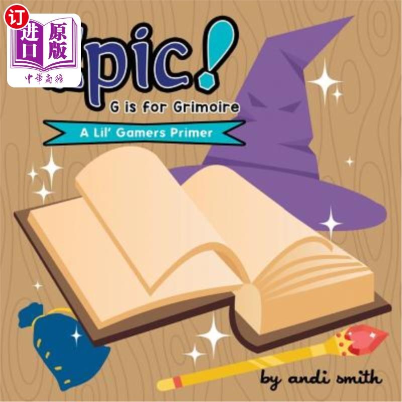 【中商海外直订】Epic! G Is For Grimoire: (A Lil' Gamers Primer)