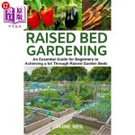 【中商海外直订】Raised Bed Gardening: An Essential Guide for Beginn