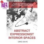 【中商海外直订】Abstract Expressionist Interior Spaces: A Compariso