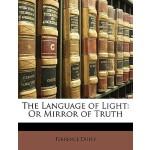 【预订】The Language of Light: Or Mirror of Truth