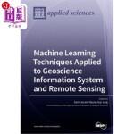 【中商海外直订】Machine Learning Techniques Applied to Geoscience I