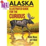 【中商海外直订】Alaska: Illustrated Guide for the Curious