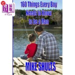【中商海外直订】160 Things Every Boy Needs to Know to Be a Man