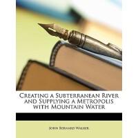 【预订】Creating a Subterranean River and Supplying a Metropoli