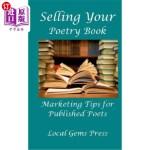【中商海外直订】Selling Your Poetry Book: Marketing Tips for Publis