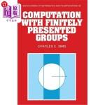 【中商海外直订】Computation with Finitely Presented Groups