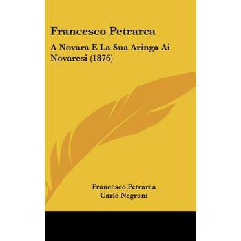 【预订】Francesco Petrarca: A Novara E La Sua Aringa AI Novaresi (1876) 预订商品,需要1-3个月发货,非质量问题不接受退换货。