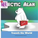 【中商海外直订】Arctic Alan: Travels the World