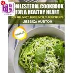 【中商海外直订】Cholesterol Cookbook for a Healthy Heart: 25 Heart