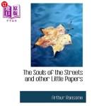 【中商海外直订】The Souls of the Streets and Other Little Papers