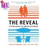 【中商海外直订】The Reveal: Stepping Across the Line Into Retiremen