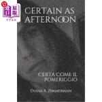 【中商海外直订】Certain as Afternoon: Certa Come Il Pomeriggio