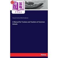 【中商海外直订】A Manual for Trustees and Teachers of Common School