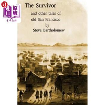 【中商海外直订】The Survivor and Other Tales of Old San Francisco
