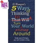 【中商海外直订】5 Ways of Thinking to Turn Your Writing World Aroun