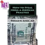 【中商海外直订】How to Steal from a Medical Practice: ... and How t
