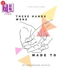 【中商海外直订】These Hands Were Made to