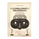 现货 英文原版 Pulcinellopaedia Seraphiniana 塞拉菲尼手抄本:普钦内拉图集 神秘的百科全
