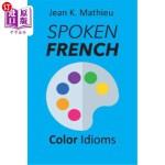 【中商海外直订】Spoken French: Color Idioms