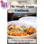 【中商海外直订】The Simply Vegan Cookbook: +51 Quick-Fire, Dairy Fr