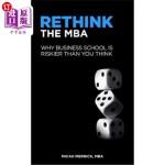 【中商海外直订】Rethink the MBA: Why Business School Is Riskier Tha
