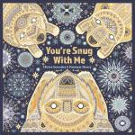 【预订】You're Snug with Me