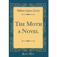 【预订】The Moth a Novel (Classic Reprint)