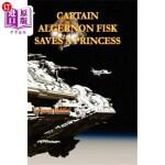 【中商海外直订】Captain Algernon Fisk Saves a Princess